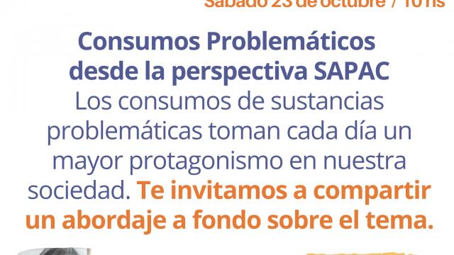 """23/10 – Charla Gratuita – """"Consumos Problemáticos desde la perspectiva SAPAC"""""""